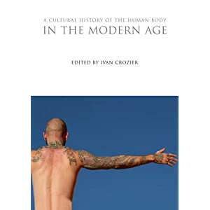 A Cultural History of the Human Body in the Modern Age