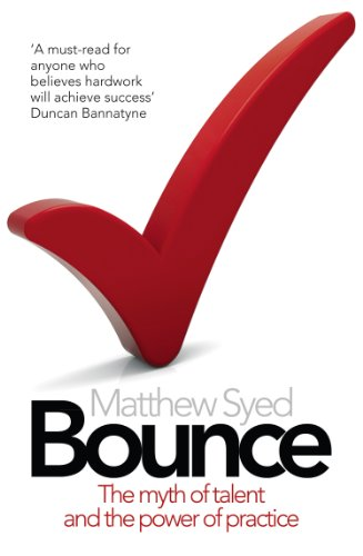 bounce-the-myth-of-talent-and-the-power-of-practice