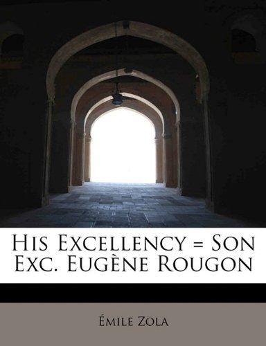 His Excellency = Son Exc. Eug Ne Rougon