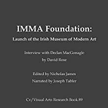 IMMA Foundation: Launch of the Irish Museum of Modern Art Audiobook by Nicholas James Narrated by Joseph Tabler