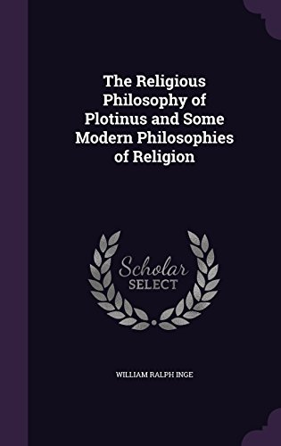 The Religious Philosophy of Plotinus and Some Modern Philosophies of Religion