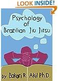 Psychology of Brazilian Jiu-Jitsu (BJJ, Submission Wrestling, Judo, Sambo, Grappling etc.)