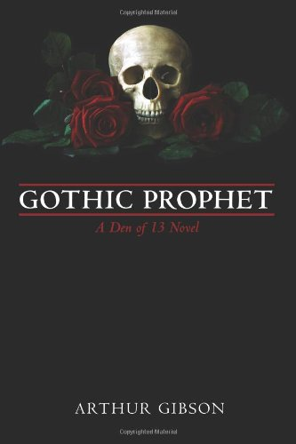 Gothic Prophet: A Den of 13 Novel