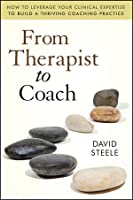 From Therapist to Coach Front Cover