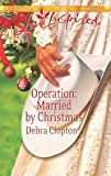 Operation : Married By Christmas : Mule Hollow (A Love Inspired Romance)