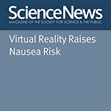 Virtual Reality Raises Nausea Risk Other by Betsy Mason Narrated by Jamie Renell