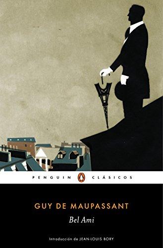 Bel Ami (penguin ClÁsicos, Band 27001) - Guy De Maupassant - Penguin Clásicos