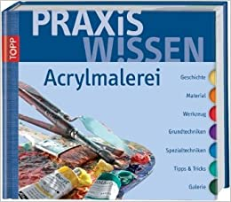 Praxiswissen Acrylmalerei: Bernd Klimmer: 9783772450907: Amazon.com