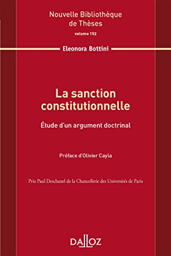 La sanction constitutionnelle. Étude d'un argument doctrinal. Volume 152