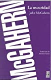La oscuridad / The Dark (Spanish Edition) (9871156774) by McGahern, John