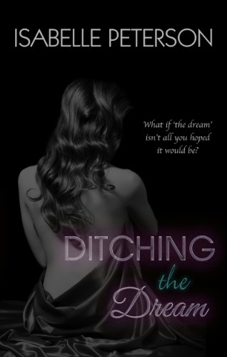 Ditching The Dream (Dream Series) by Isabelle Peterson