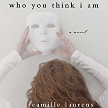 Who You Think I Am Audiobook by Camille Laurens, Adriana Hunter - translator Narrated by Eileen Stevens