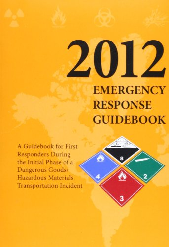 Emergency Reponse Guidebook: A Guidebook for First Repsonders During the Initial Phase of a Dangerous Goods/Hazardous Materials Transporation Incid PDF