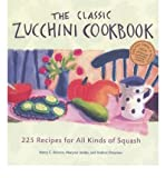img - for BY Ralston, Nancy C ( Author ) [{ The Classic Zucchini Cookbook: 225 Recipes for All Kinds of Squash - By Ralston, Nancy C ( Author ) Jun - 15- 2002 ( Paperback ) } ] book / textbook / text book