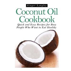 Coconut Oil Cookbook:: Qu Livre en Ligne - Telecharger Ebook