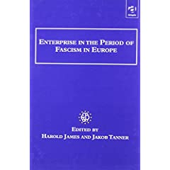 Enterprise in the Period of Fascism in Europe (Studies in Banking History)