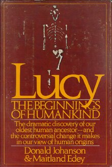 Lucy: The Beginnings of Humankind, Donald C Johanson, Maitland A Edey