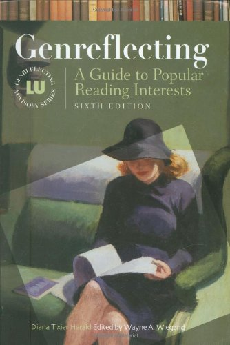 Genreflecting: A Guide to Popular Reading Interests, 6th Edition (Genreflecting Advisory Series)