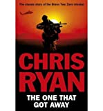 Chris Ryan [(The One That Got Away)] [by: Chris Ryan]
