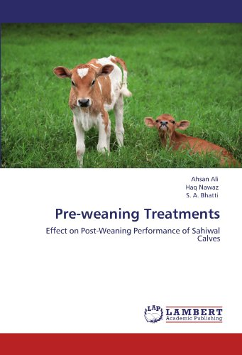 Pre-weaning Treatments: Effect on Post-Weaning Performance of Sahiwal Calves PDF