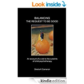 Balancing the Request to be Good: An Account of a Visit to the Outskirts of Child Psychotherapy