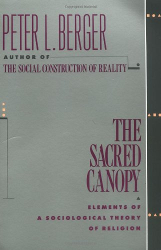 The Sacred Canopy: Elements of a Sociological Theory of...
