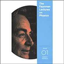 The Feynman Lectures on Physics: Volume 1, Quantum Mechanics (       UNABRIDGED) by Richard P. Feynman Narrated by Richard P. Feynman