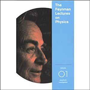 The Feynman Lectures on Physics: Volume 1, Quantum Mechanics Lecture