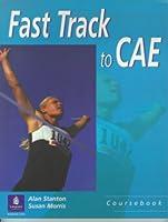 Fast track to Cae. Student's book. Per le Scuole superiori: For the revised exam