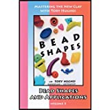 Bead Shapes and Applications in Polymer Clay (DVD)by Tory Hughes