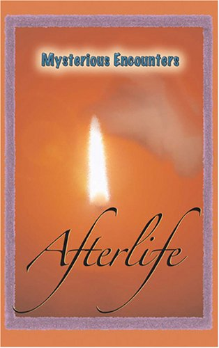 The Afterlife (Mysterious Encounters)