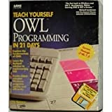 img - for Teach Yourself Owl Programming in 21 Days/Book and Disk (Sams Teach Yourself) book / textbook / text book