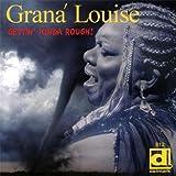 echange, troc Louise Grana - Gettin' Kinda Rough