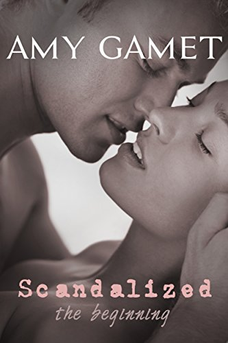 Amy Gamet - Scandalized: The Beginning