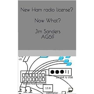 New Ham radio license, Now What?  Jim Sanders AG6IF: Jim Sanders AG6IF
