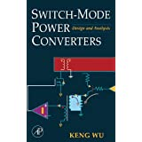Switch-Mode Power Converters: Design and Analysis ~ Keng C. Wu