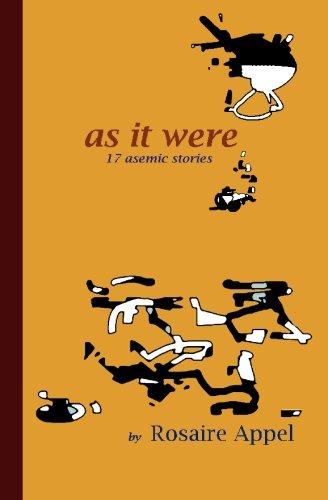 As It Were: 17 asemic stories [Appel, Rosaire] (Tapa Blanda)