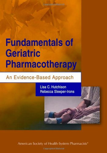 Fundamentals of Geriatric Pharmacotherapy An...