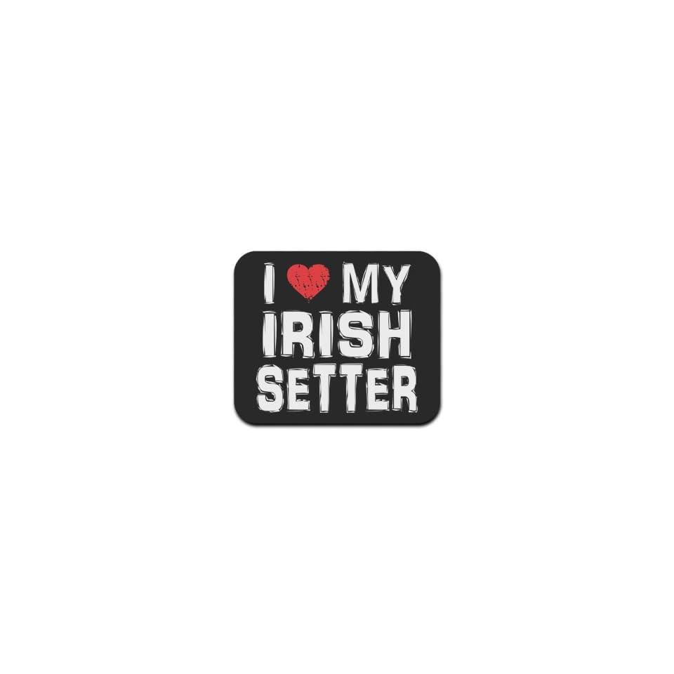 I Love My Irish Setter Mousepad Mouse Pad