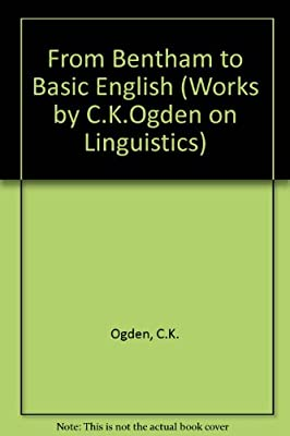 From Bentham to Basic English (Works by C.K.Ogden on Linguistics)