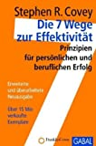 Die 7 Wege zur Effektivität - Sonderausgabe: Prinzipien für persönlichen und beruflichen Erfolg