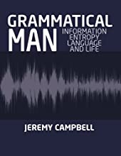 GRAMMATICAL MAN Information EntropyLanguage and Life