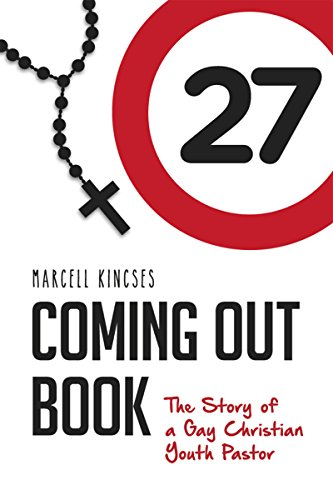 Marcell Kincses - Coming Out Book: The Story of a Gay Christian Youth Pastor