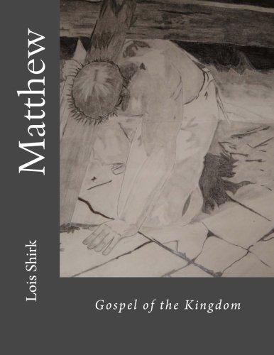 Matthew: Gospel of the Kingdom