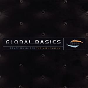 Various Artists - Global Basics - Dance Music For The Millennium