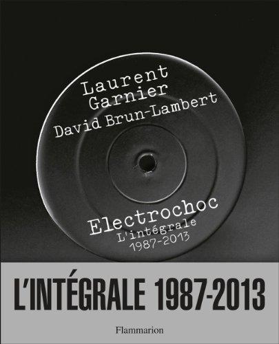 Electrochoc, l'intégrale 1987-2013