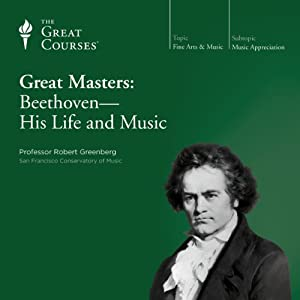 Great Masters: Beethoven - His Life and Music | [The Great Courses]