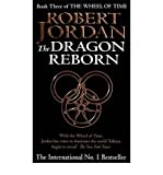The Dragon Reborn: Book 3 of the Wheel of Time Robert Jordan