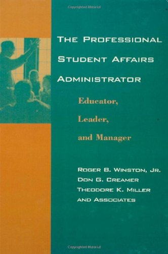 The Professional Student Affairs Administrator: Educator,...