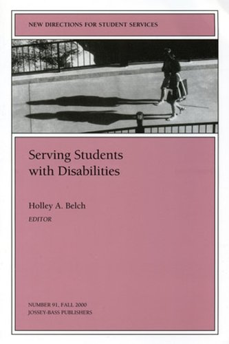 Serving Students With Disabilities: New Directions For Student Services, Number 91 (J-B Ss Single Issue Student Services)